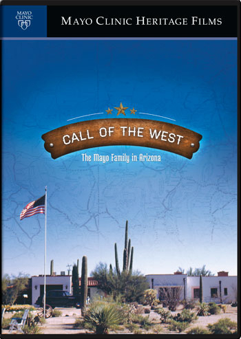 Call of the West: The Mayo Family in Arizona