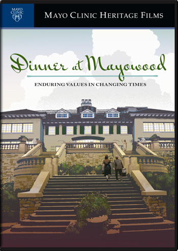 Dinner at Mayowood: Enduring Values in Changing Times