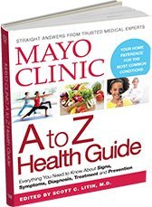 Mayo Clinic - A to Z Health Guide